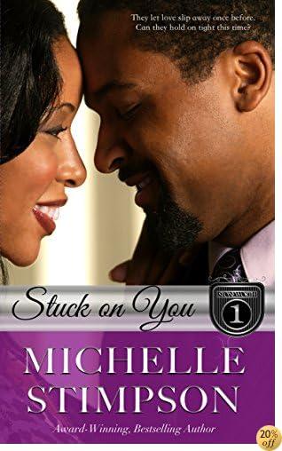 Stuck On You (Stoneworth Series Book 1)