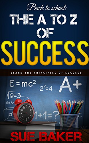 success-the-a-to-z-of-success-26-easy-and-proven-principles-that-will-turn-you-into-a-success-today