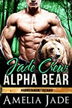 Jade Crew: Alpha Bear (Ridgeback Bears, #1)…