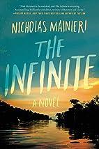 The Infinite: A Novel by Nicholas Mainieri