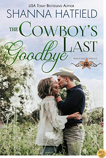 TThe Cowboy's Last Goodbye (Grass Valley Cowboys Book 6)