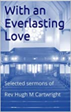 With an Everlasting Love: Selected sermons…