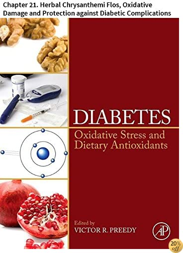 Diabetes: Chapter 21. Herbal Chrysanthemi Flos, Oxidative Damage and Protection against Diabetic Complications