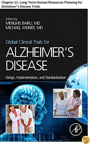 Global Clinical Trials for Alzheimer's Disease: Chapter 22. Long-Term Human Resources Planning for Alzheimer's Disease Trials