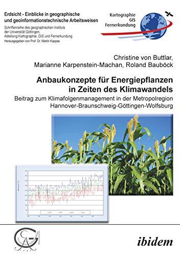 anbaukonzepte-fr-energiepflanzen-in-zeiten-des-klimawandels-beitrag-zum-klimafolgenmanagement-in-der-metropolregion-hannover-braunschweig-gttingen-wolfsburg-arbeitsweisen-22-german-edition