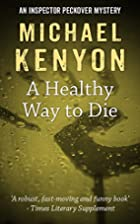 A Healthy Way to Die by Michael Kenyon