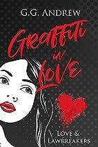 Graffiti in Love (Love and Lawbreakers Book…