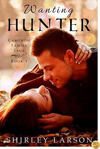 Wanting Hunter: Book 1 in the Cameron Family Saga