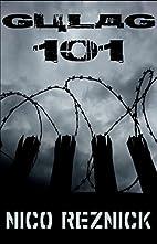 Gulag 101 by Nico Reznick
