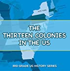 The Thirteen Colonies In The US : 3rd Grade…