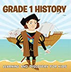Grade 1 History: Learning And Discovery For…