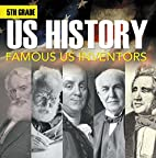 5th Grade Us History: Famous US Inventors:…