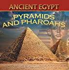 Ancient Egypt: Pyramids and Pharaohs:…