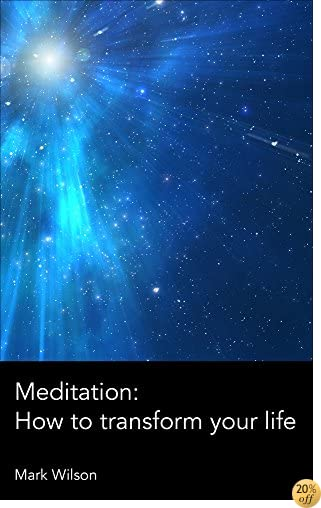 Meditation: How to transform your life