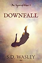 Downfall (The Incorruptibles #1) by S. D.…
