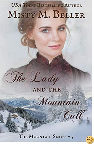 TThe Lady and the Mountain Call (Mountain Dreams Series Book 5)