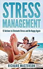 Stress: Stress Management: 12 Actions to…