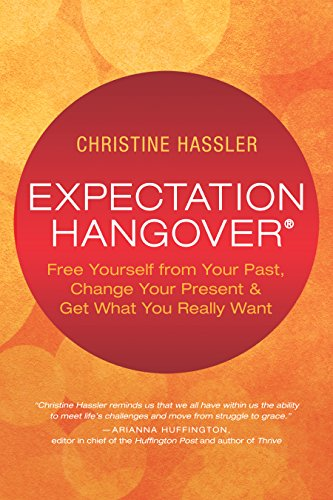 expectation-hangover-free-yourself-from-your-past-change-your-present-and-get-what-you-really-want