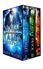 The Mage Tales, Books I-III by Ilana Waters