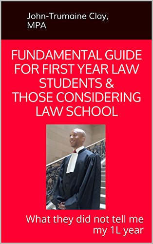 fundamental-guide-for-first-year-law-students-those-considering-law-school-what-they-did-not-tell-me-my-1l-year