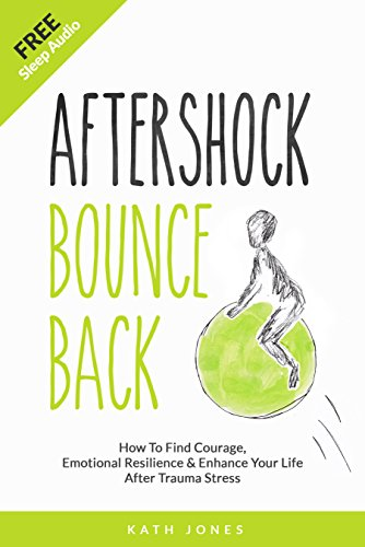 aftershock-bounce-back-how-to-find-courage-emotional-resilience-and-enhance-your-life-after-trauma-stress