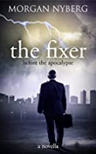 The Fixer: Before the Apocalypse (The…