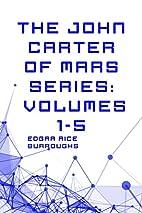The John Carter of Mars Series: Volumes 1-5…