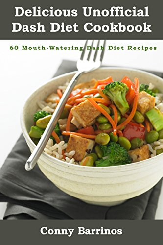 delicious-unofficial-dash-diet-cookbook-60-mouth-watering-dash-diet-recipes