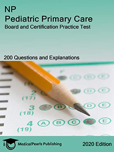 np-pediatric-primary-care-board-and-certification-practice-test