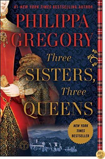 TThree Sisters, Three Queens (The Plantagenet and Tudor Novels)