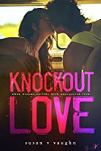 Knockout Love by Susan V. Vaughn