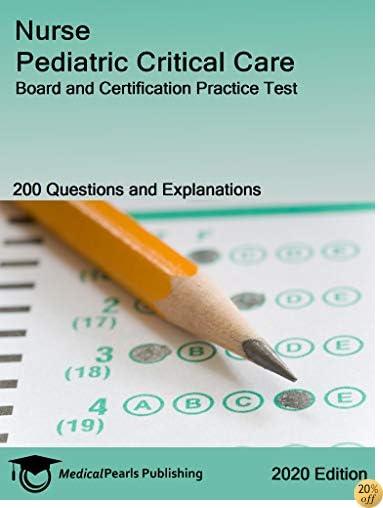 Nurse Pediatric Critical Care: Board and Certification Practice Test
