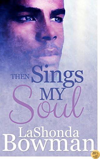 TThen Sings My Soul (The Langston Family Saga Book 2)