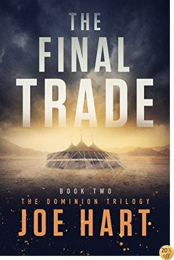 TThe Final Trade (The Dominion Trilogy Book 2)