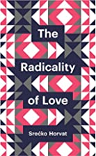 The Radicality of Love (Theory Redux) by…