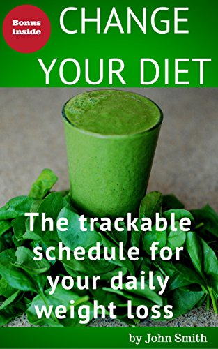 change-your-diet-the-trackable-schedule-for-your-daily-weight-loss