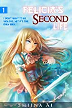 Felicia's Second Life Volume 1: I…