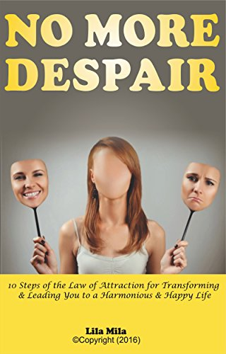 no-more-despair-10-techniques-of-the-law-of-attraction-for-transforming-and-leading-you-to-a-harmonious-and-happy-life