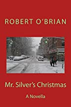 Mr. Silver's Christmas by Robert OBrian