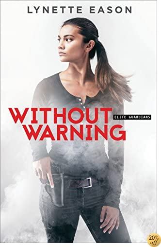 TWithout Warning (Elite Guardians Book #2)