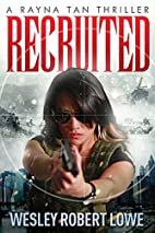 Recruited (Rayna Tan Action Thrillers) by…