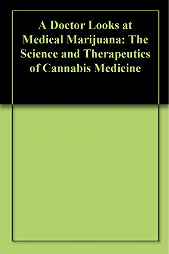a-doctor-looks-at-medical-marijuana-the-science-and-therapeutics-of-cannabis-medicine