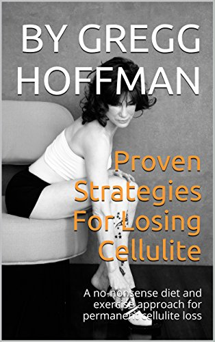 proven-strategies-for-losing-cellulite-a-no-nonsense-diet-and-exercise-approach-for-permanent-cellulite-loss