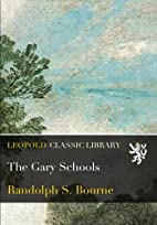 The Gary Schools by Randolph S. Bourne