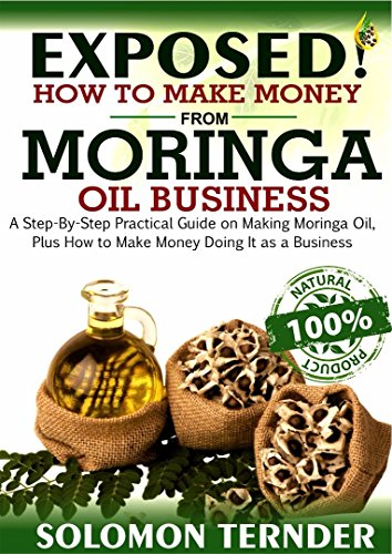 exposed-how-to-make-money-from-moringa-oil-business-a-step-by-step-practical-guide-on-making-moringa-oil-plus-how-to-make-money-doing-it-as-a-business