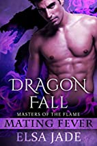 Dragon Fall (Masters of the Flame, #3) by…
