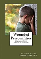 Wounded Personalities: A Practical Guide to…