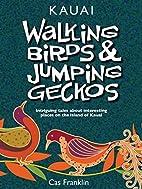 Walking Birds & Jumping Geckos: Intriguing…