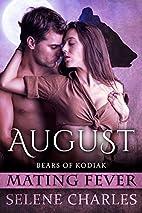 August (Bears of Kodiak, #2) by Selene…