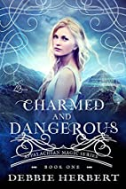 Charmed and Dangerous (Appalachian Magic…